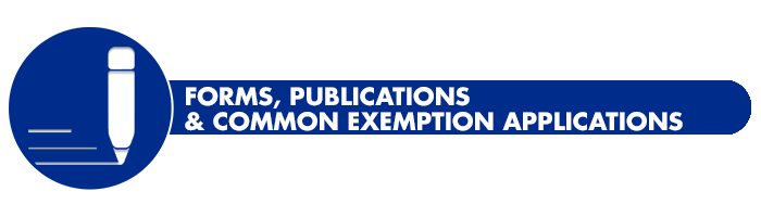 Forms, Publications & Common Exemption Applications